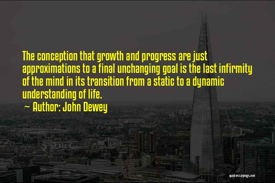Transition And Growth Quotes By John Dewey
