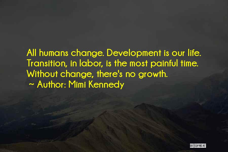 Transition And Growth Quotes By Mimi Kennedy
