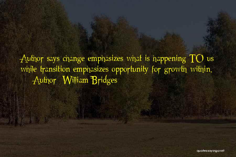 Transition And Growth Quotes By William Bridges