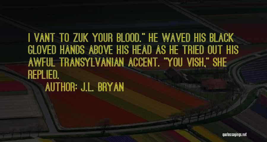 Transylvanian Quotes By J.L. Bryan