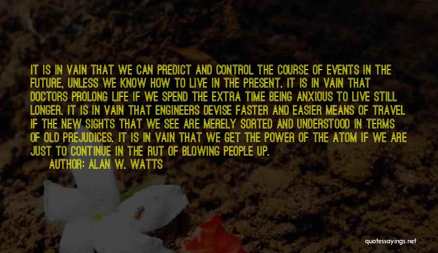Travel And The Future Quotes By Alan W. Watts