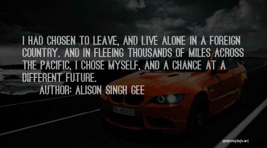 Travel And The Future Quotes By Alison Singh Gee