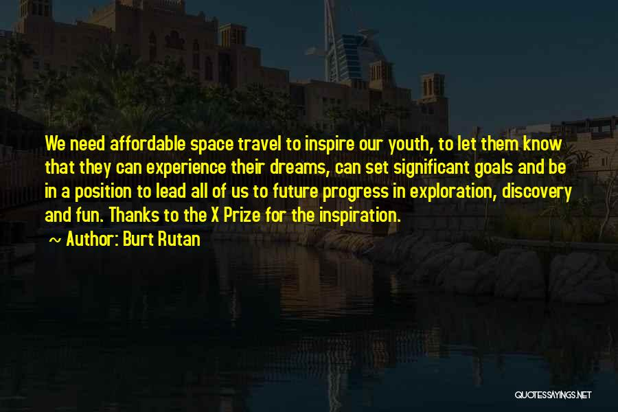 Travel And The Future Quotes By Burt Rutan