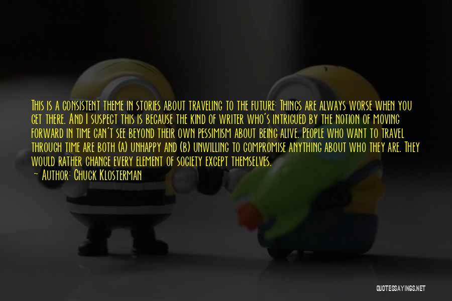 Travel And The Future Quotes By Chuck Klosterman