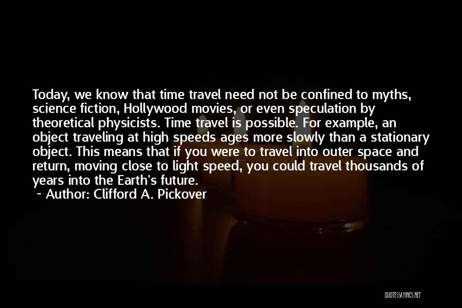 Travel And The Future Quotes By Clifford A. Pickover