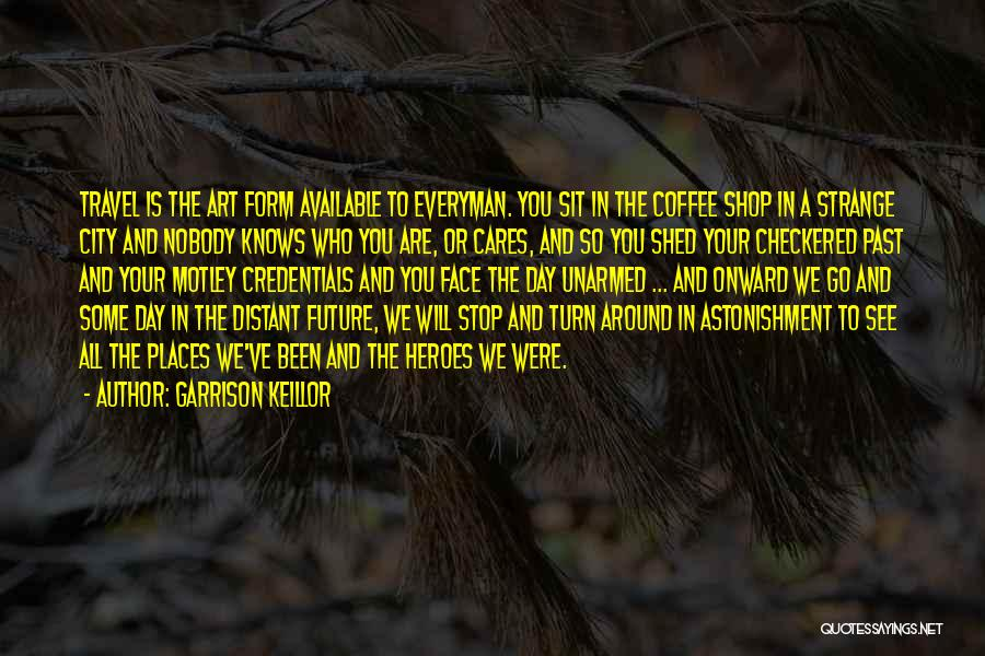 Travel And The Future Quotes By Garrison Keillor