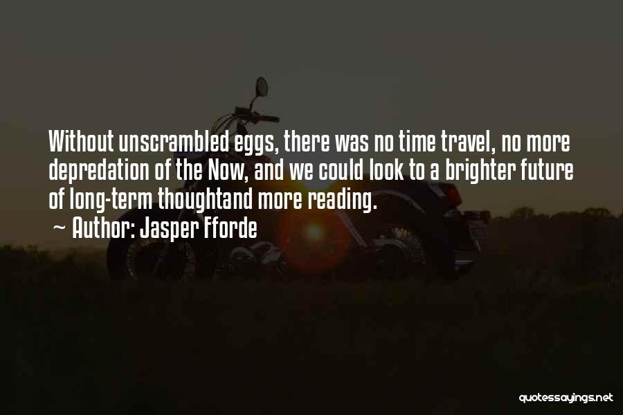 Travel And The Future Quotes By Jasper Fforde