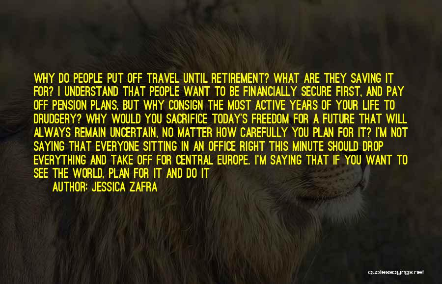 Travel And The Future Quotes By Jessica Zafra