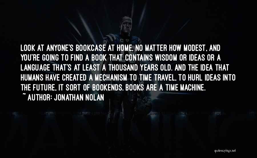 Travel And The Future Quotes By Jonathan Nolan