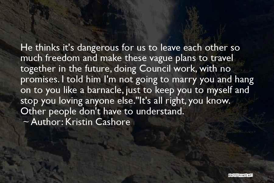 Travel And The Future Quotes By Kristin Cashore