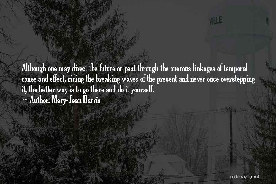 Travel And The Future Quotes By Mary-Jean Harris