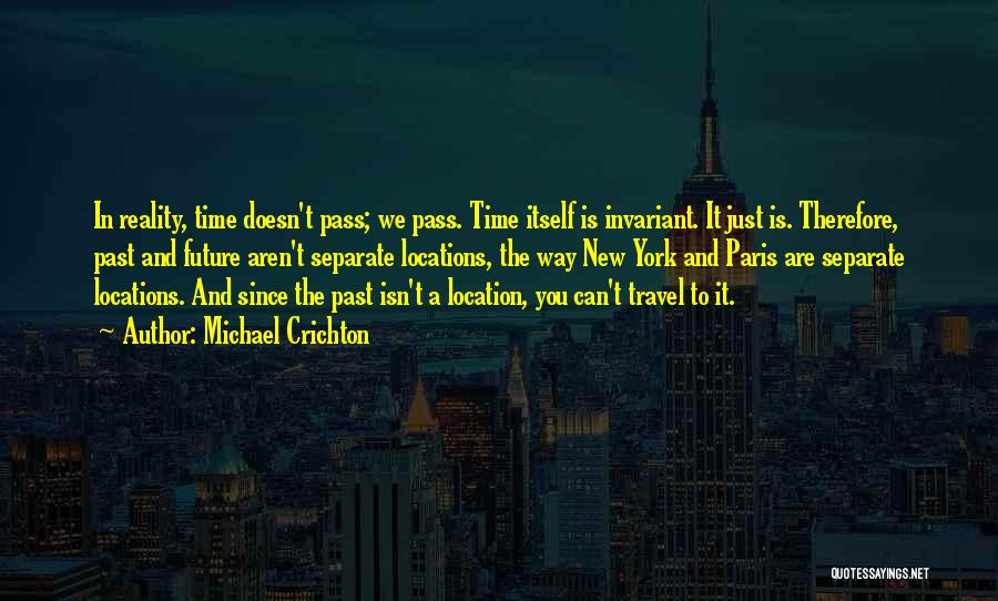 Travel And The Future Quotes By Michael Crichton