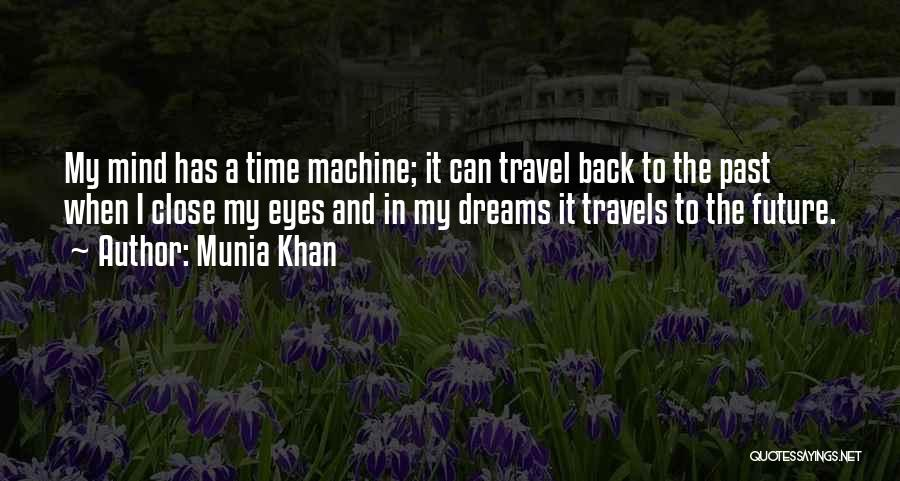 Travel And The Future Quotes By Munia Khan
