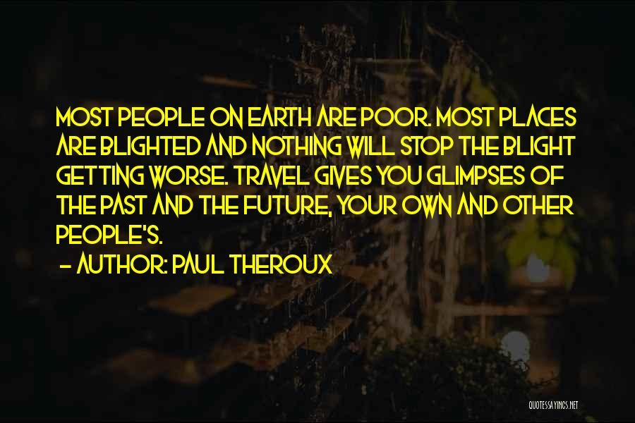 Travel And The Future Quotes By Paul Theroux