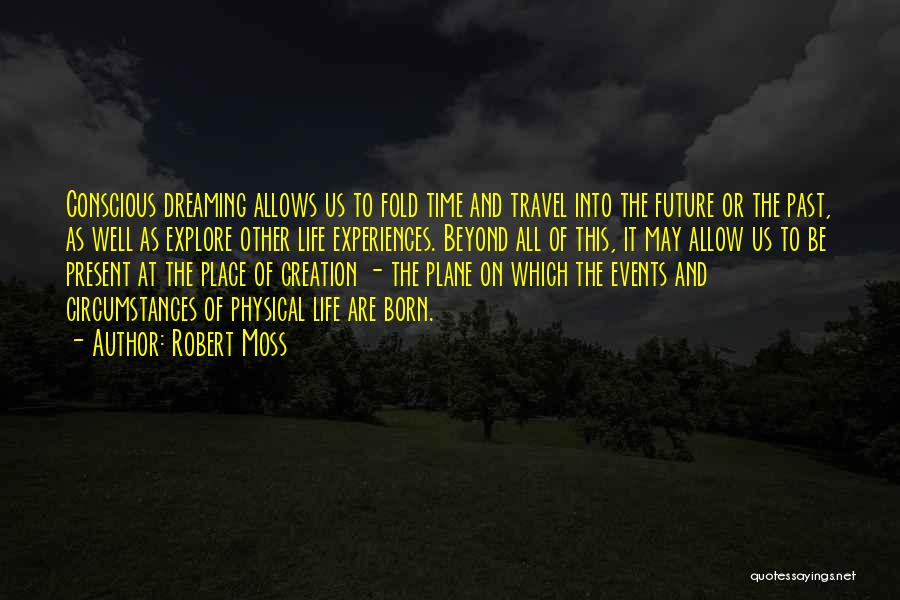 Travel And The Future Quotes By Robert Moss