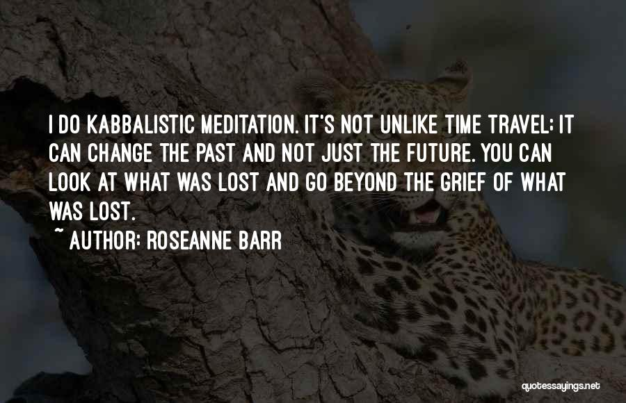 Travel And The Future Quotes By Roseanne Barr