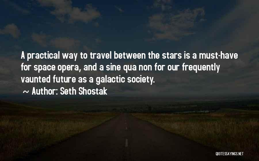 Travel And The Future Quotes By Seth Shostak