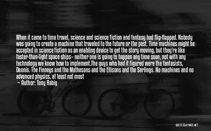 Travel And The Future Quotes By Tony Rabig