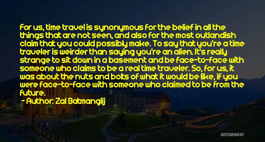Travel And The Future Quotes By Zal Batmanglij