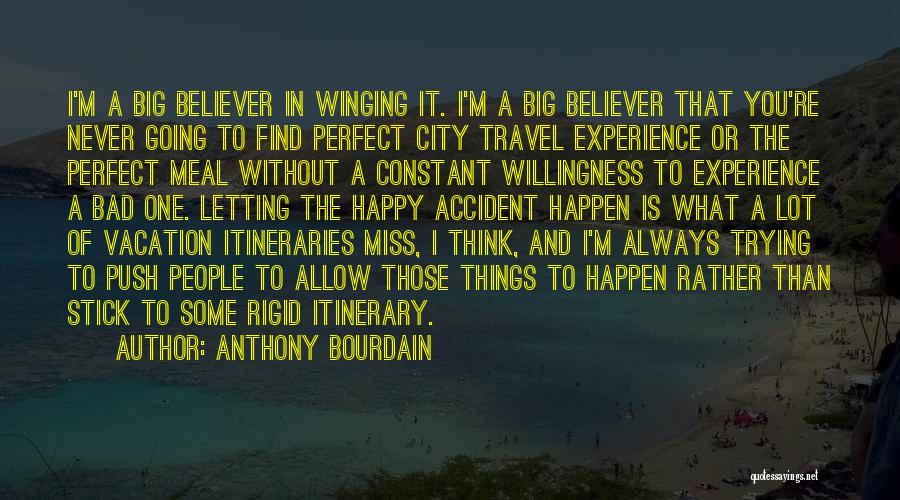 Travel Itinerary Quotes By Anthony Bourdain