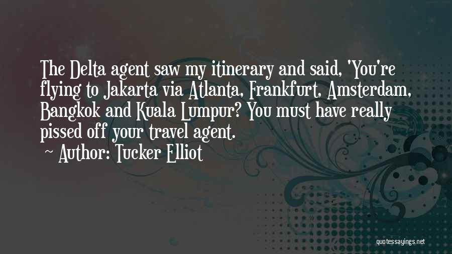 Travel Itinerary Quotes By Tucker Elliot