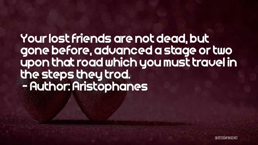 Travel The Road Quotes By Aristophanes