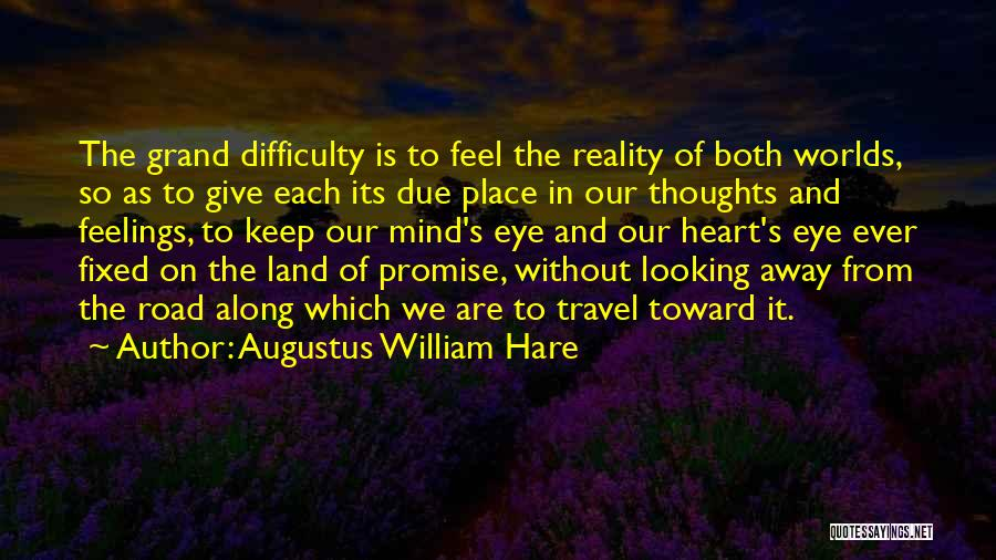 Travel The Road Quotes By Augustus William Hare