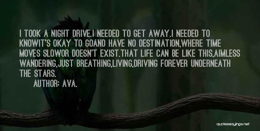 Travel The Road Quotes By AVA.