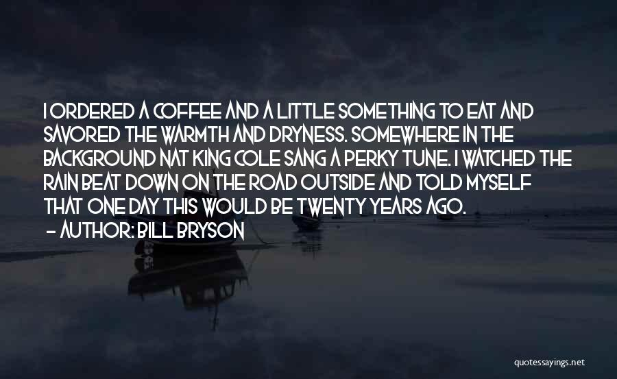 Travel The Road Quotes By Bill Bryson