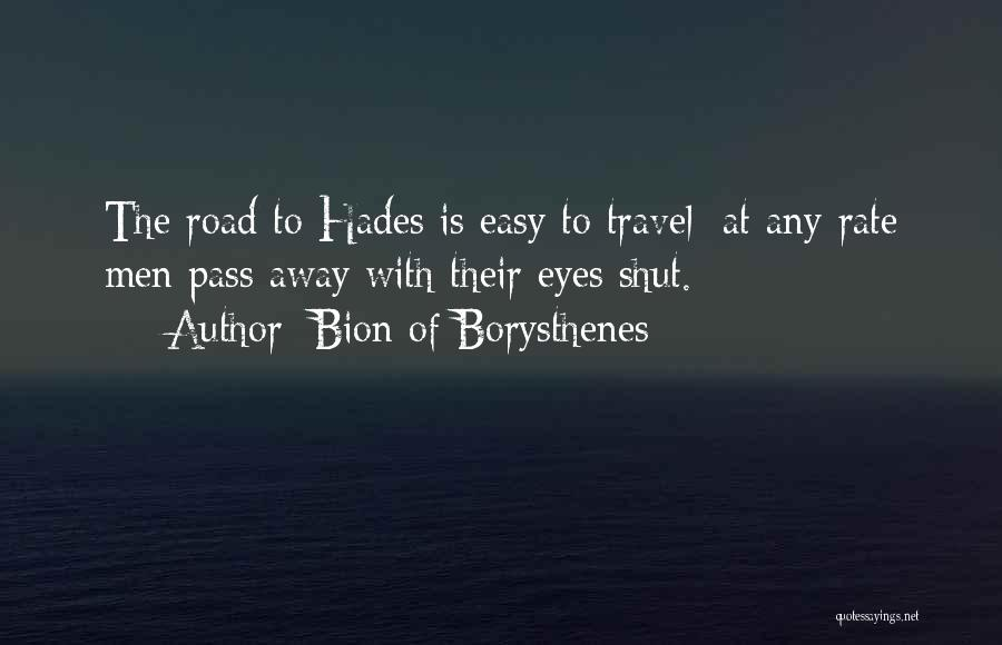 Travel The Road Quotes By Bion Of Borysthenes