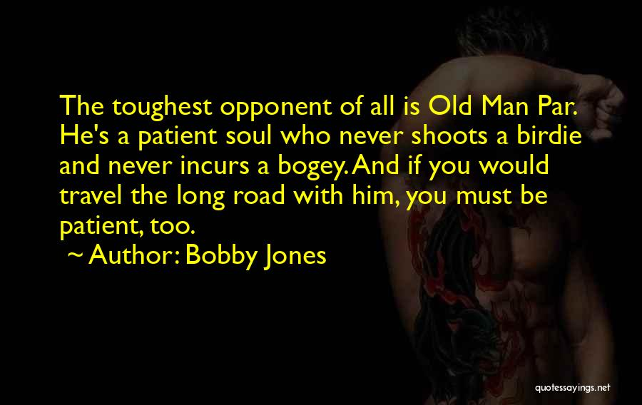 Travel The Road Quotes By Bobby Jones