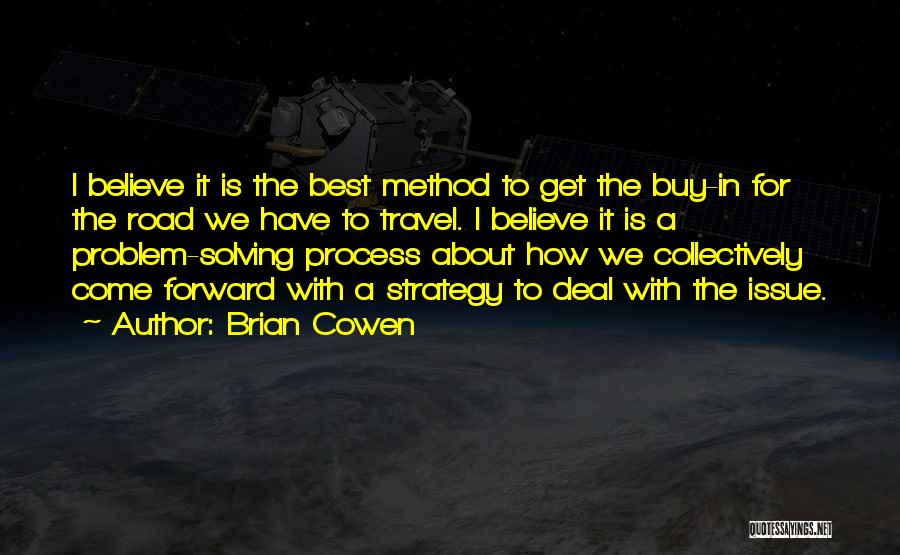 Travel The Road Quotes By Brian Cowen