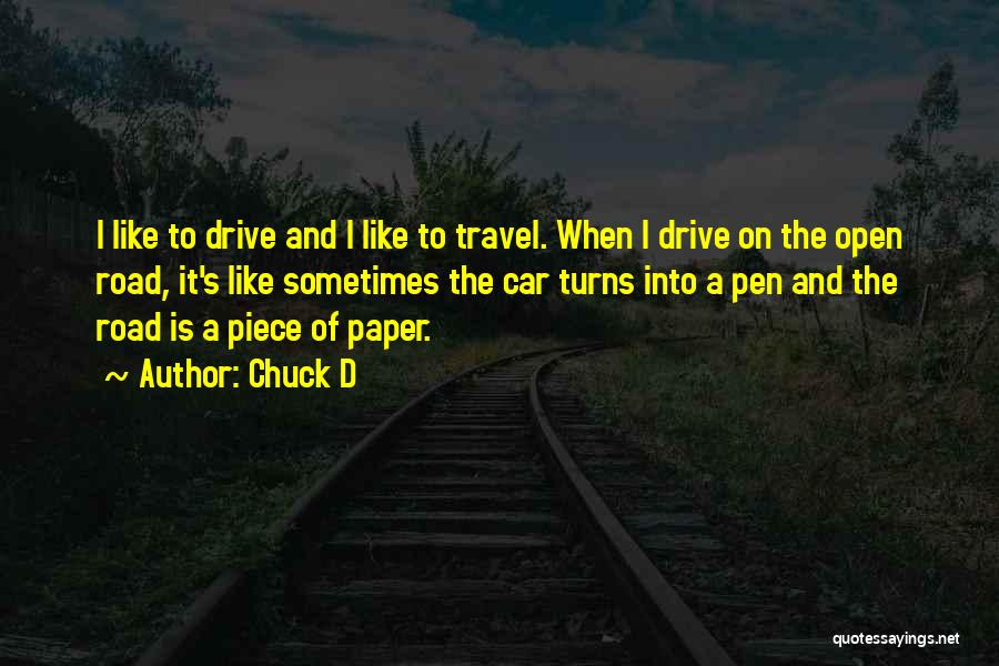 Travel The Road Quotes By Chuck D