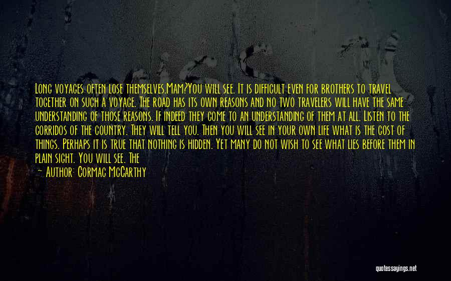 Travel The Road Quotes By Cormac McCarthy