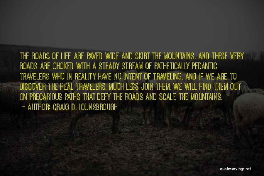 Travel The Road Quotes By Craig D. Lounsbrough