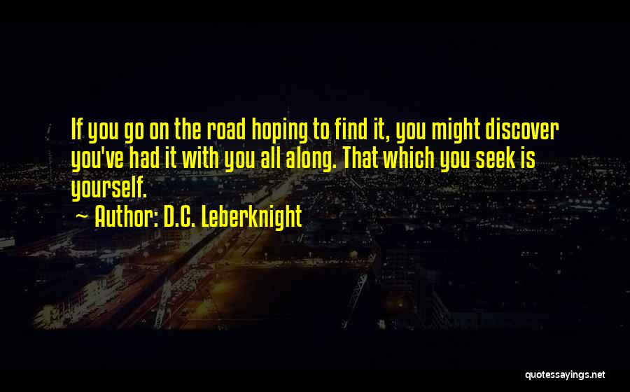 Travel The Road Quotes By D.C. Leberknight