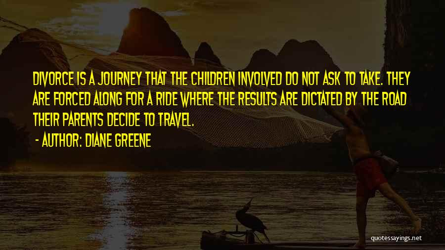 Travel The Road Quotes By Diane Greene