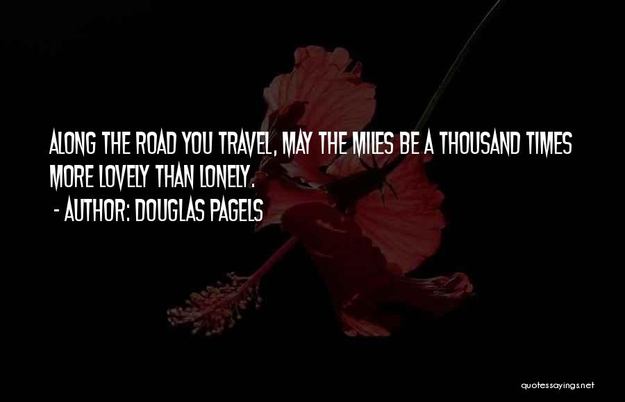 Travel The Road Quotes By Douglas Pagels