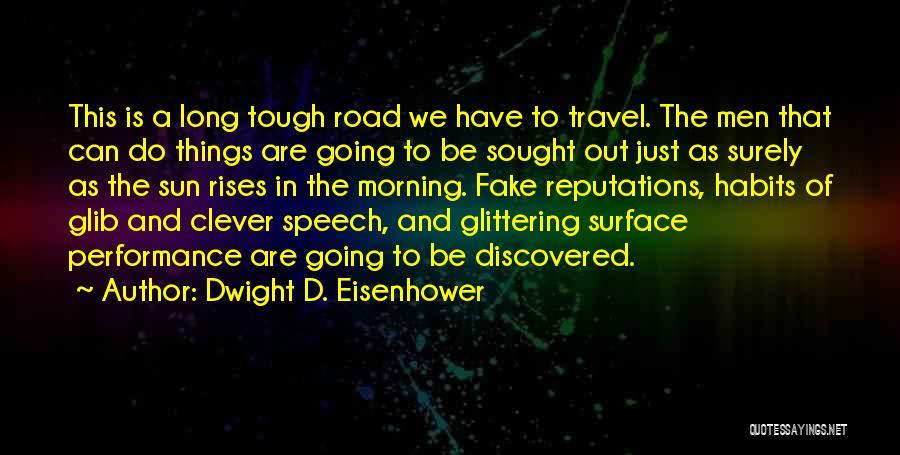 Travel The Road Quotes By Dwight D. Eisenhower