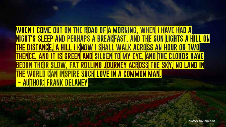 Travel The Road Quotes By Frank Delaney