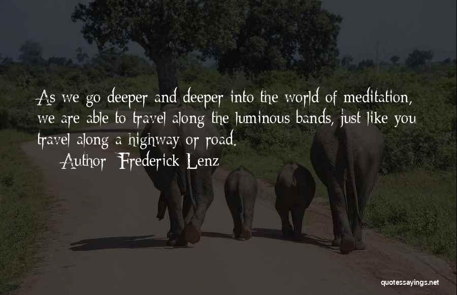 Travel The Road Quotes By Frederick Lenz