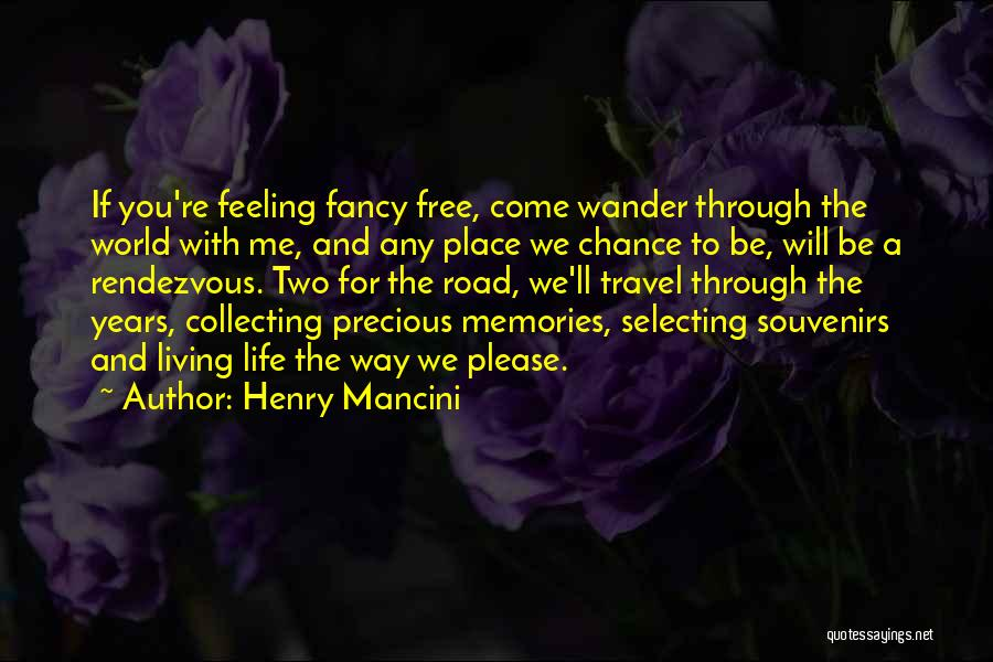 Travel The Road Quotes By Henry Mancini