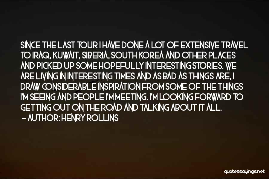 Travel The Road Quotes By Henry Rollins