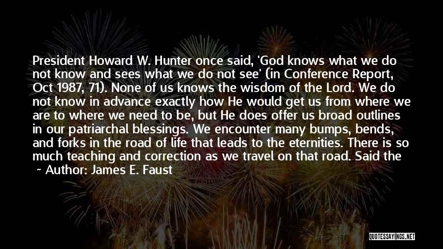 Travel The Road Quotes By James E. Faust