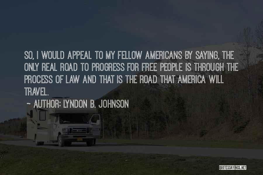 Travel The Road Quotes By Lyndon B. Johnson