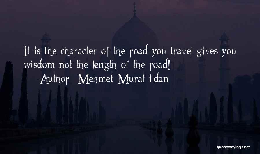 Travel The Road Quotes By Mehmet Murat Ildan