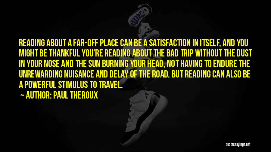 Travel The Road Quotes By Paul Theroux