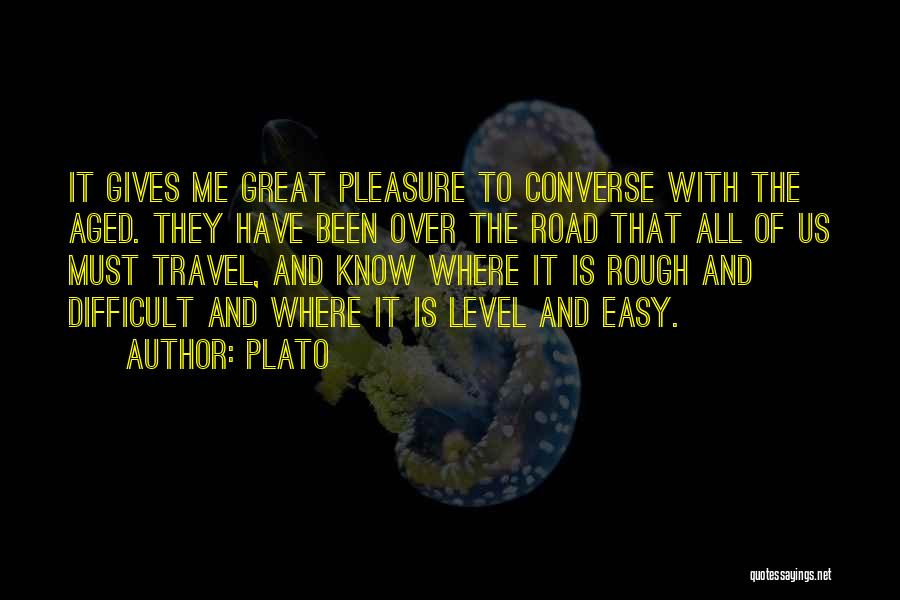 Travel The Road Quotes By Plato