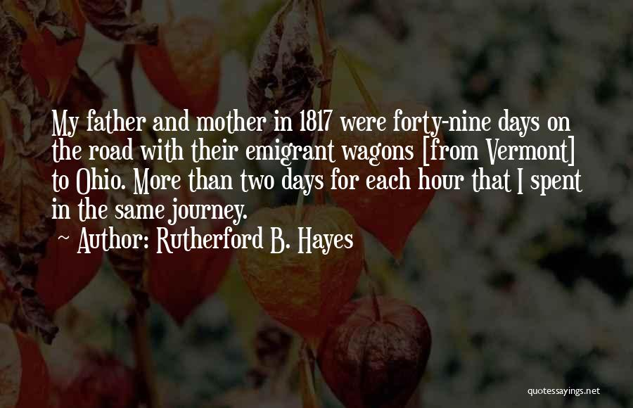 Travel The Road Quotes By Rutherford B. Hayes