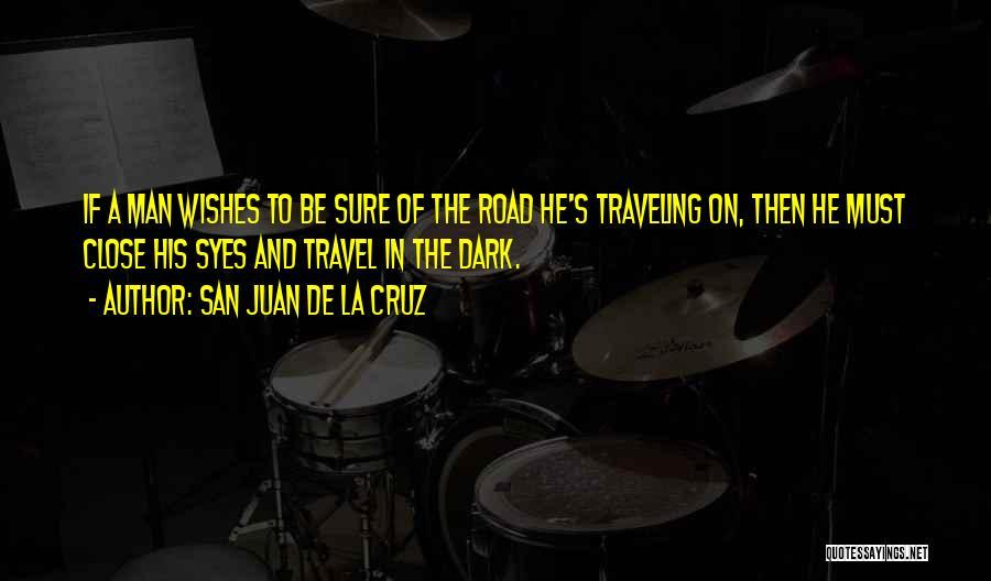 Travel The Road Quotes By San Juan De La Cruz